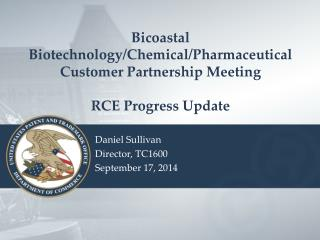 Bicoastal Biotechnology/Chemical/Pharmaceutical Customer Partnership Meeting RCE  Progress Update