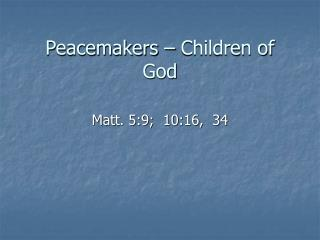 Peacemakers – Children of God