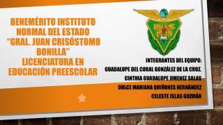 INTEGRANTES DEL EQUIPO:  GUADALUPE DEL CORAL GONZÁLEZ DE LA CRUZ. CINTHIA GUADALUPE JIMENEZ SALAS