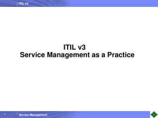 ITIL v3       Service Management as a Practice