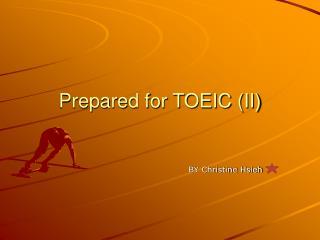Prepared for TOEIC (II)