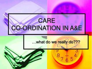 CARE  CO-ORDINATION IN A&E