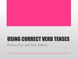 Using Correct Verb Tenses