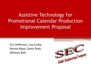 Assistive Technology for Promotional Calendar Production Improvement Proposal