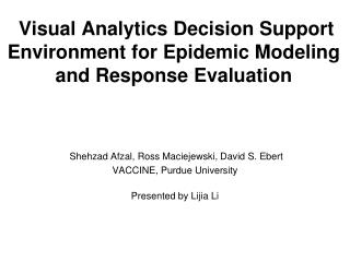 Visual Analytics Decision Support Environment for Epidemic Modeling and Response Evaluation