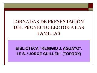 JORNADAS DE PRESENTACIÓN DEL PROYECTO LECTOR A LAS FAMILIAS