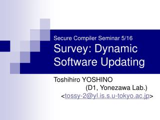 Secure Compiler Seminar 5/16 Survey: Dynamic Software Updating
