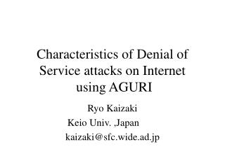 Characteristics of Denial of Service attacks on Internet  using AGURI