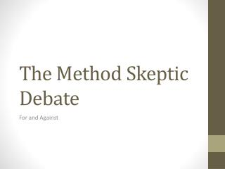 The Method Skeptic Debate