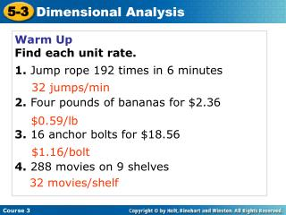 Warm Up Find each unit rate. 1.  Jump rope 192 times in 6 minutes