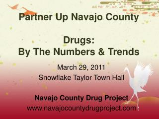 Partner Up Navajo County Drugs:  By The Numbers & Trends
