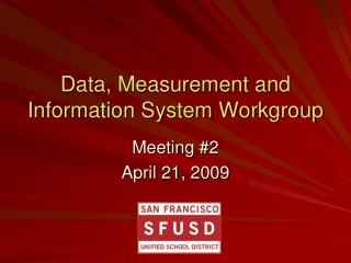 Data, Measurement and Information System Workgroup