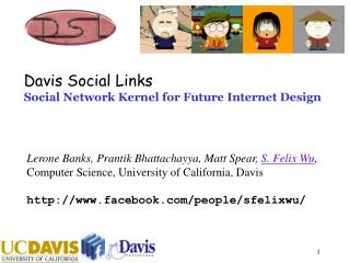 Davis Social Links Social Network Kernel for Future Internet Design