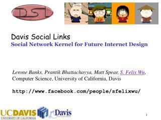 Davis Social Links Social Network Kernel for Future Internet Design