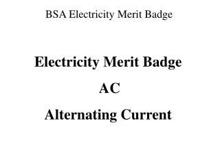 Electricity Merit Badge  AC Alternating Current