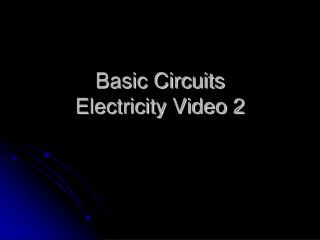 Basic Circuits Electricity Video 2