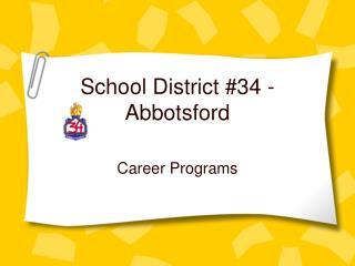School District #34 - Abbotsford