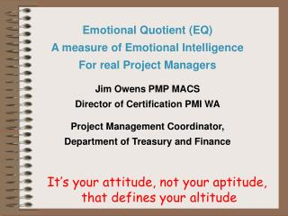 Emotional Quotient (EQ) A measure of Emotional Intelligence For real Project Managers