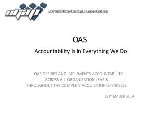OAS  Accountability Is In Everything We Do