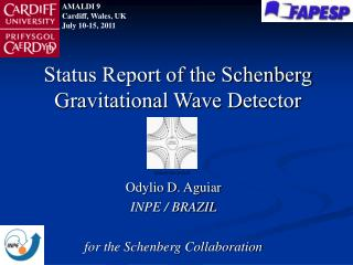 Odylio D. Aguiar INPE / BRAZIL for the Schenberg Collaboration