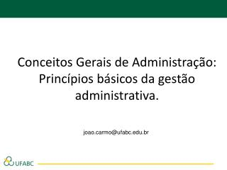 Conceitos Gerais de Administração: Princípios básicos da gestão administrativa.