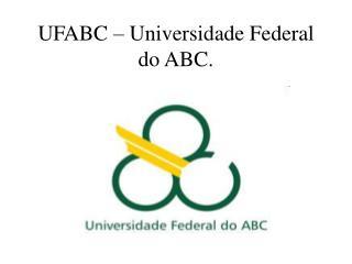 UFABC � Universidade Federal do ABC.