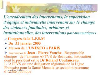 Congr�s de la L.F.S.M  Du  31 janvier 2003  Maison de l�� UNESCO  �  PARIS