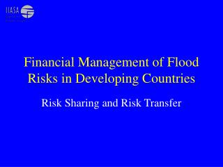 Financial Management of Flood Risks in Developing Countries