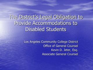 The District's Legal Obligation to Provide Accommodations to Disabled Students
