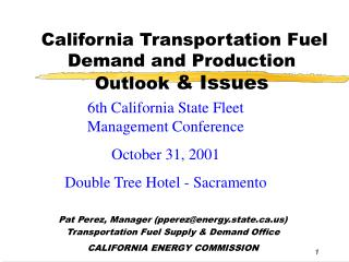 California Transportation Fuel Demand and Production Outlook  & Issues