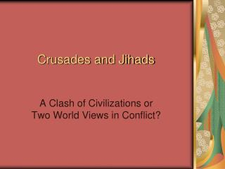 Crusades and Jihads