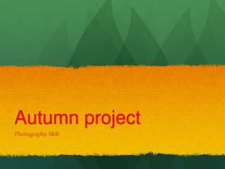 Autumn project
