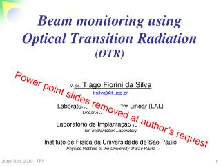 Beam monitoring using  Optical Transition Radiation  (OTR)