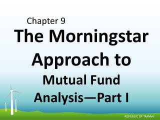 The Morningstar Approach  to  Mutual Fund Analysis—Part I