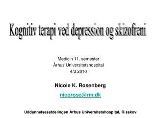 Medicin 11. semester Århus Universitetshospital 4/3 2010