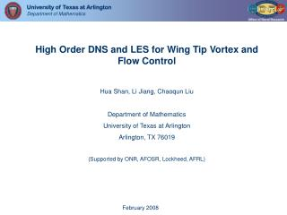 High Order DNS and LES for Wing Tip Vortex and Flow Control Hua Shan, Li Jiang, Chaoqun Liu
