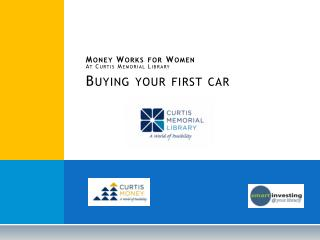 Money Works for Women At Curtis Memorial Library Buying your first car