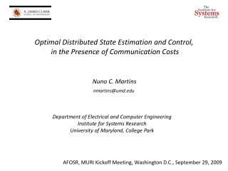Optimal Distributed State Estimation and Control,  in the Presence of Communication Costs