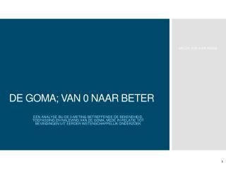 DE GOMA; VAN 0 NAAR BETER