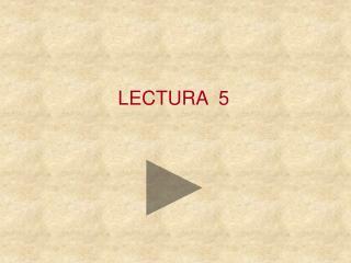LECTURA  5