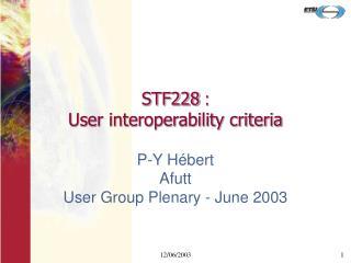 STF228  :  User interoperability criteria