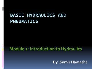 Basic Hydraulics and Pneumatics