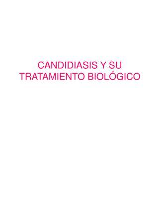 CANDIDIASIS Y SU TRATAMIENTO BIOL�GICO