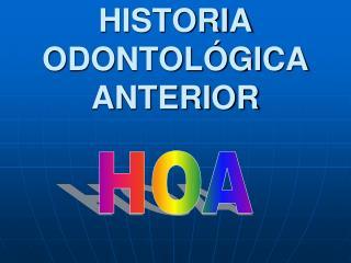 HISTORIA ODONTOL�GICA ANTERIOR