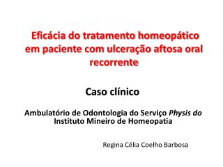 Eficácia do tratamento homeopático em paciente com ulceração aftosa oral recorrente