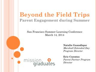 Beyond the Field Trips Parent Engagement during Summer San Francisco Summer Learning Conference