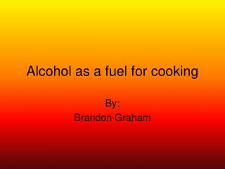 Alcohol as a fuel for cooking