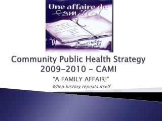Community Public Health Strategy 2009-2010 - CAMI