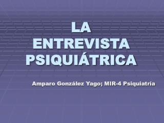 LA ENTREVISTA PSIQUIÁTRICA