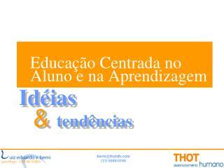 Educação Centrada no Aluno e na Aprendizagem